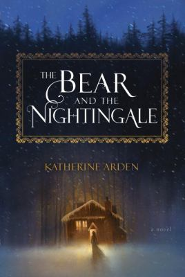 Book cover image for The Bear and the Nightingale