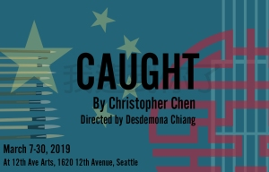 Poster for Intiman Theater's Caught by Christopher Chen