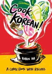 Cook Korean! A Comic Book with Recipes by Robin Ha