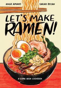 Let's Make Ramen by Hugh Amano and Sarah Becan