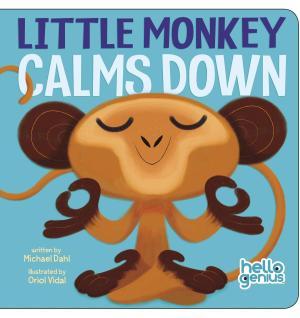 LIttle Monkey Calms Down by Michael Dahl