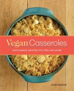 Vegan Casseroles by Julie Hassan