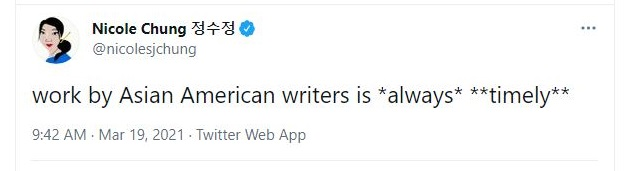 Image of Tweet from Nicole Chung: work by Asian American writers is always timely